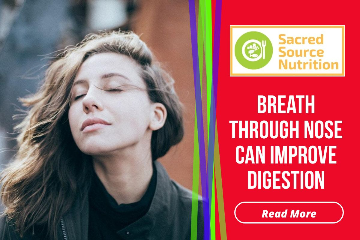 Breath Through Your Nose to Improve Digestion