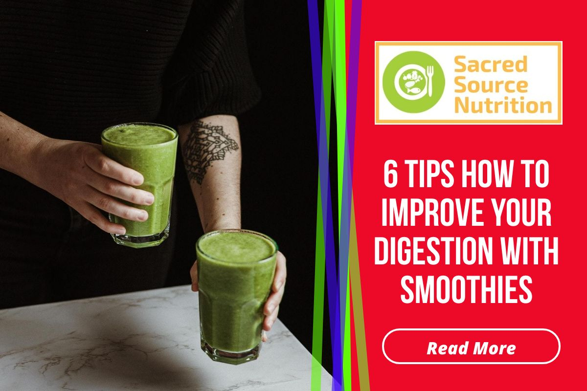6 smoothie tips for improving digestion