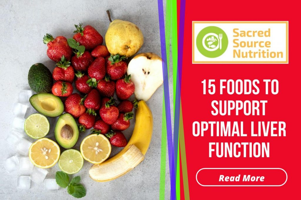 15 Foods to Support Optimal Liver Function