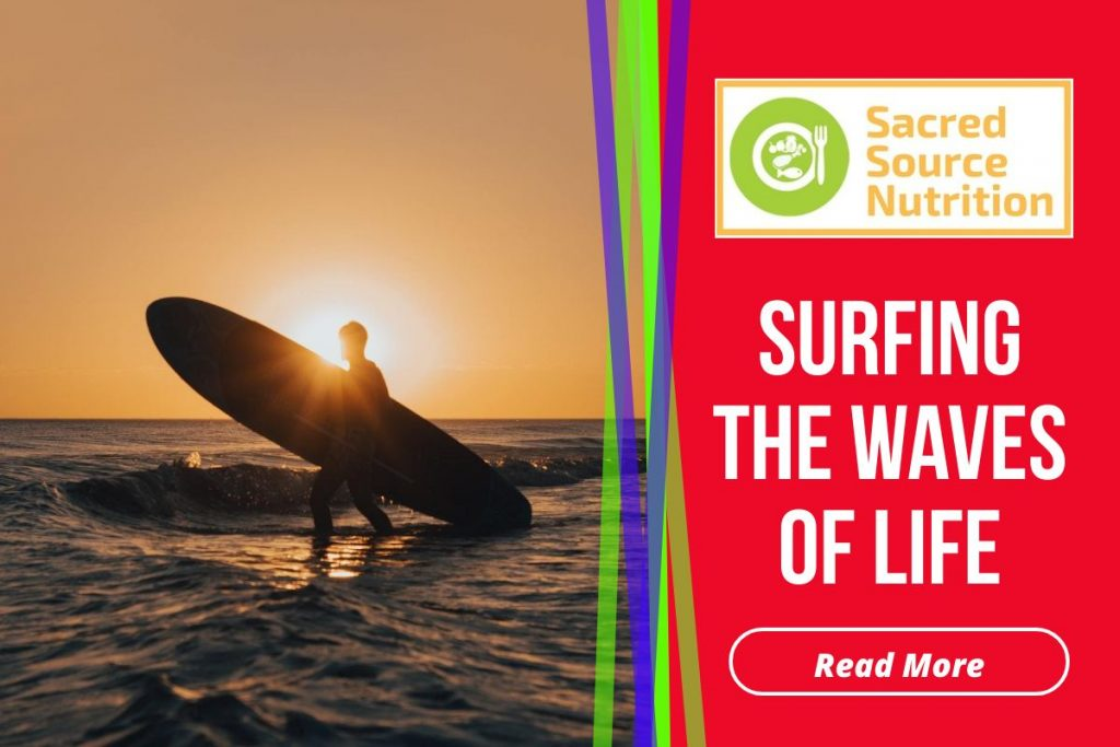 surfing the waves of life